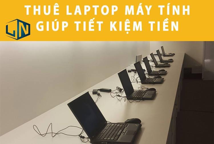 Tại sao cần tới dịch vụ cho thuê máy tính, laptop